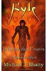 Kyle: Im Kreis des Feuers - Schwelende Wut: Buch I, Band I (Michael T. Bhatty's KYLE (R), Band 1) Taschenbuch