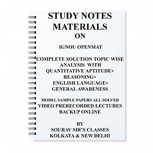 STUDY MATERIALS FOR IGNOU OPENMAT COMPLETE SOLUTION TOPIC WISE ANALYSIS WITH QUANTITATIVE APTITUDE+ REASONING+ ENGLISH LANGUAGE+ GENERAL AWARENESS PREVIOUS YEAR SOLUTION(SPIRAL) + COMPLETE PREVIOUS YEAR SOLUTION + LAST YEAR SOLVES+ MODEL / SAMPLE PAPERS ALL SOLVED + VIDEO PRERECORDED LECTURES BACKUP ONLINE+MATHEMATICS CONCEPTS ALSO GIVEN AS AN EXTRA BOOKLET BOOKS NOTES