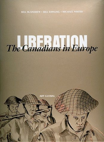 Liberation: The Canadians in Europe