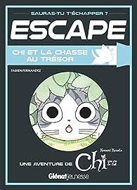 Escape ! Chi et la chasse au trésor par Fabien Fernandez