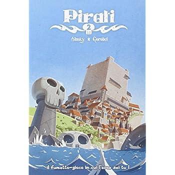 Pirati. La Città Probita
