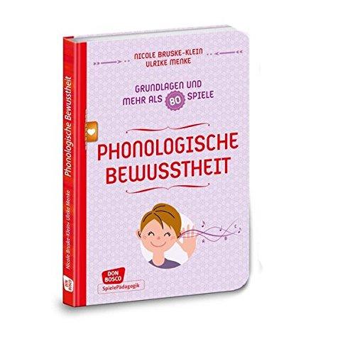 Phonologische Bewusstheit - Grundlagen und mehr als 80 Spiele (Don Bosco Spieleschatz) (Mehr Als Spiele)
