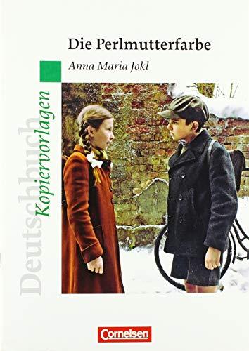Deutschbuch Kopiervorlagen : Anna Maria JoklDie Perlmutterfarbe, Kopiervorlagen