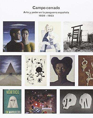 Campo Cerrado. Arte y poder en la posguerra española (1939-1953)