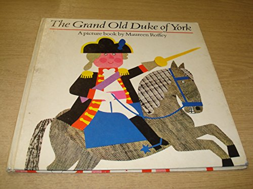 The grand old Duke of York : a picture book