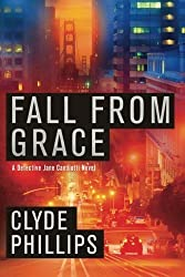 Fall From Grace (The Detective Jane Candiotti Series) by Clyde Phillips (2013-08-13)