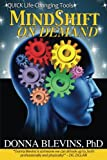 MindShift On Demand: QUICK Life-Changing Tools