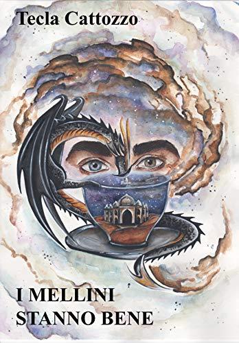 I MELLINI STANNO BENE (Italian Edition) eBook: Tecla Cattozzo ...