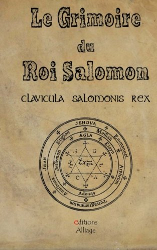 Le Grimoire du Roi Salomon: La clavicule du Roi salomon - Clavicula Salmonis Rex