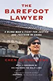 The Barefoot Lawyer: A Blind Man's Fight for Justice and Freedom in China by Chen Guangcheng (2016-03-01)