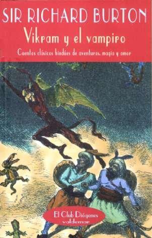 Vikram y el vampiro : cuentos clásicos hindúes de aventuras, magia y amor
