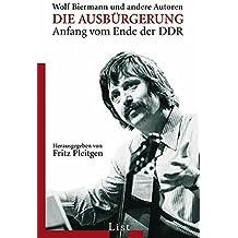 Die Ausbürgerung: Wolf Biermann u.a.