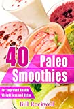 Best Green Smoothies - 40 Paleo Smoothies for Detox, Weight Loss, Review