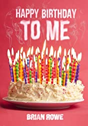 Happy Birthday to Me (Birthday Trilogy Book 1)
