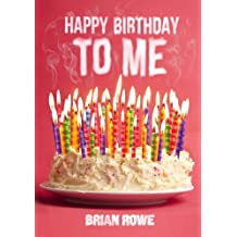 Happy Birthday to Me (Birthday Trilogy Book 1) (English Edition)