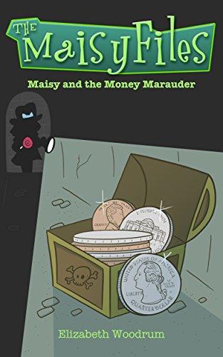 Maisy and the Money Marauder (The Maisy Files Book 2) (English Edition)