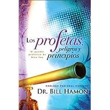 Los profetas, peligros y principios: El pueblo prof??tico de Dios hoy (Spanish Edition) by Bill Hamon (2008-02-10)