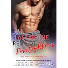 Last of the Red Hot Firefighters (Red Hot Reunions Book 1)