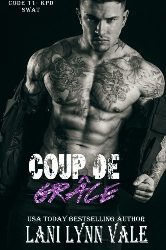 Coup De Grace: Volume 7 (Code 11- KPD SWAT)