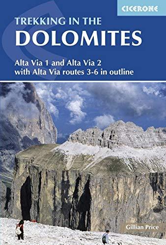 Trekking in the Dolomites: Alta Via 1 and Alta Via 2. Cicerone. (Cicerone Trekking Guides) por Gillian Price