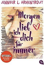 Morgen lieb ich dich für immer: Der Spiegel-Bestseller erstmals im Taschenbuch