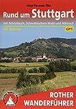 Rund um Stuttgart: mit Schönbuch, Schwäbischem Wald und Albtrauf. 50 Touren. Mit GPS-Daten (Rother Wanderführer)