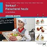 Verkauf - Fleischerei heute: in Lernfeldern