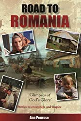 Road to Romania: Glimpses of God's Glory Stories to Encourage and Inspire