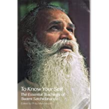 To Know Yourself: The Essential Teachings of Swami Satchidananda