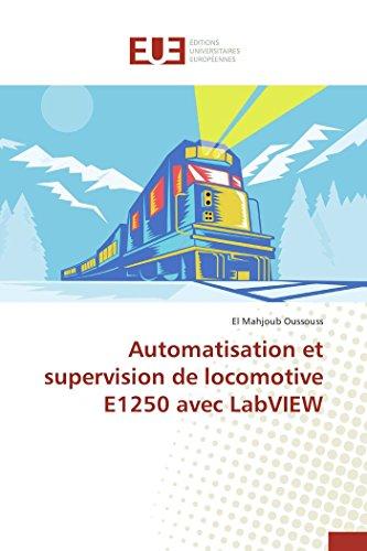 Automatisation et supervision de locomotive e1250 avec labview par El Mahjoub Oussouss