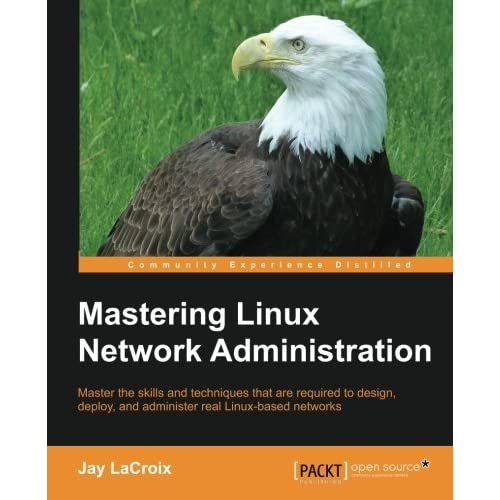 Mastering Linux Network Administration by Jay LaCroix (2015-11-03)