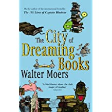 The City Of Dreaming Books (Zamonia 3) by Walter Moers (1-Mar-2007) Paperback