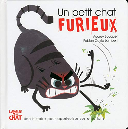 Un petit chat furieux - Les émotions de Petit Chat