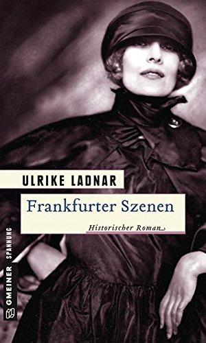 Frankfurter Szenen: Historischer Roman (Historische Romane im GMEINER-Verlag)