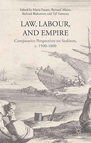 Law, Labour, and Empire: Comparative Perspectives on Seafarers, c. 1500-1800