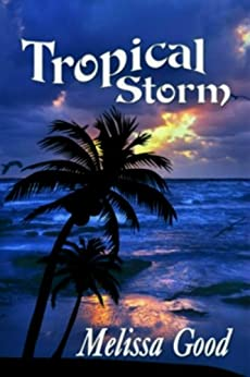 Tropical Storm: The 2010 Author Edition (Dar and Kerry Series) (English Edition) par [Good, Melissa]