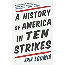 A History of America in Ten Strikes (English Edition)