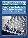 Studienwörterbuch für Finanzen und Bankwesen: Deutsch-Persisch Dari / Persisch Dari-Deutsch (Deutsch-Persisch Dari Studienwörterbuch für Studium)