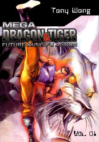 mega-dragon-and-tiger-v-1-future-kung-fu-action-mega-dragon-amp-tiger-by-tony-wong-artist-author-15-oct-2002-paperback