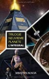TRILOGIE NEUVIEME PLANETE: L'INTEGRAL