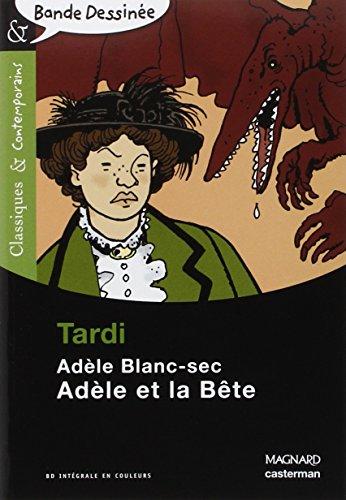 Adèle Blanc-Sec : Adèle et la Bête par Jacques Tardi