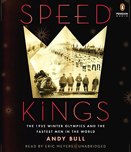 Speed Kings: The 1932 Winter Olympics and the Fastest Men in the World por Andy Bull