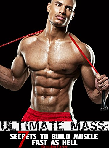 ULTIMATE MASS: 7 Secrets To Build Muscle Fast As Hell (English Edition)