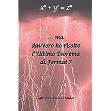 ...Ma davvero ho risolto l'Ultimo Teorema di Fermat?