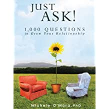 Just Ask!  1,000 Questions to Grow Your Relationship (English Edition)