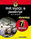 PHP, MySQL, & JavaScript All-in-One For Dummies (For Dummies (Computer/Tech)) :: Richard Blum