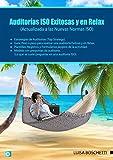 """Auditorias ISO Exitosas y en Relax : Un plus que certifica el """"Know How""""  De los requisitos.  Con aceptación mundial  (Actualizada a las Nuevas Normas ISO) (ISO & Sistema de Gestión nº 2)"""