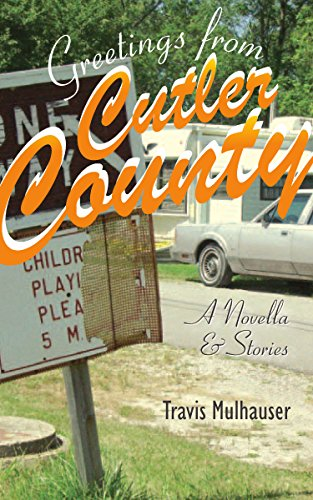Greetings from Cutler County: A Novella and Stories (Sweetwater Fiction: Originals) (Michigan State Shorts University)