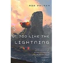 Too Like the Lightning: A Novel (Terra Ignota)