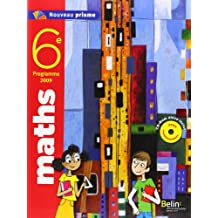 Maths 6e Nouveau prisme : Programme 2009 (1Cédérom)